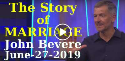 The Story Of Marriage - John Bevere (June-27-2019)