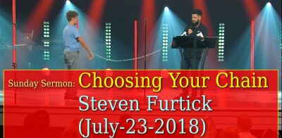Sunday Sermon: Choosing Your Chains - Elevation Church - Steven Furtick (July-23-2018)