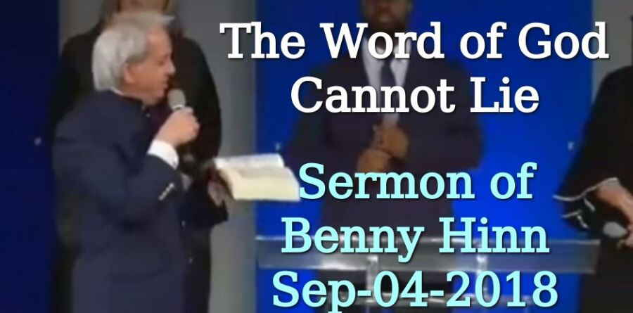The Word of God Cannot Lie - Pastor Benny Hinn (September-04-2018)