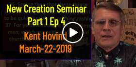 Kent Hovind - New Creation Seminar Part 1 Ep 4 (March-22-2019)