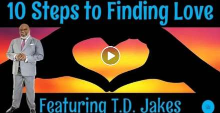 TD Jakes - 10 Steps to Finding Love: What Every Single Person Needs to Know! (December-12-2020)