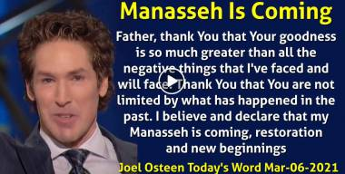 Manasseh Is Coming - Joel Osteen Today's Word (March-06-2021)
