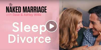 Sleep Divorce - Dave and Ashley Willis. Podcast (November-29-2019)