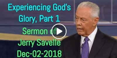 Experiencing God's Glory, Part 1 - Jerry Savelle (December-02-2018)