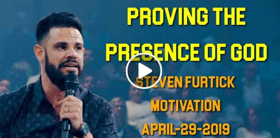 Proving the Presence of God - Steven Furtick Motivation (April-29-2019)