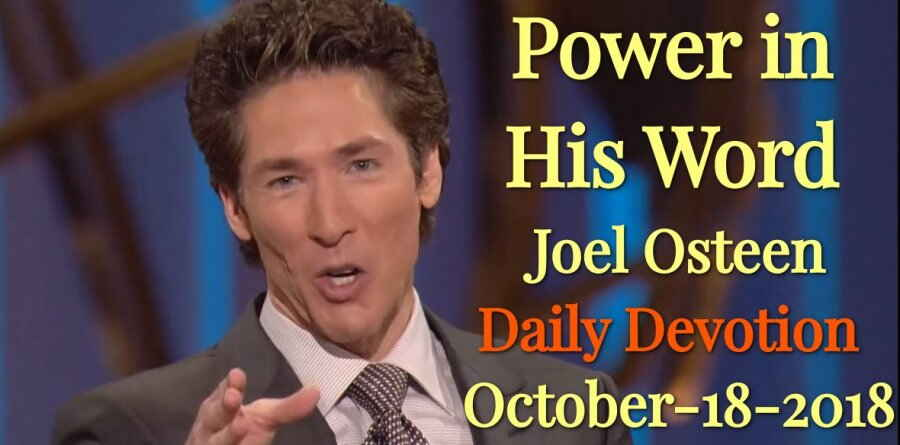 Power in His Word - Joel Osteen Daily Devotion October-18-2018