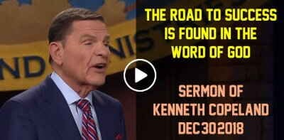 The Road to Success Is Found in The WORD of God - Kenneth Copeland (December-30-2018)