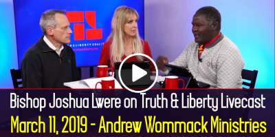 Bishop Joshua Lwere on Truth & Liberty Livecast - March 11, 2019 - Andrew Wommack Ministries