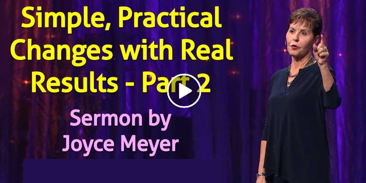 Simple, Practical Changes with Real Results - Part 2 - Enjoying Everyday Life - Joyce Meyer