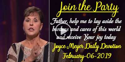 Join the Party - Joyce Meyer Daily Devotion (February-06-2019)