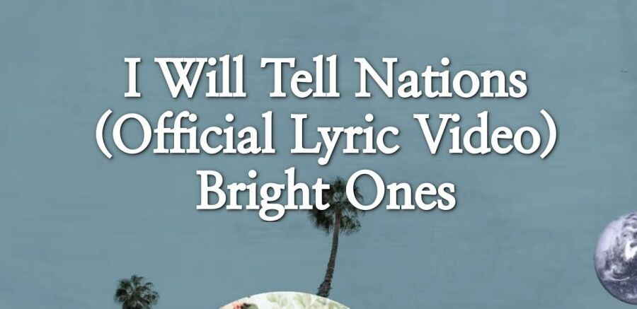 I Will Tell Nations (Official Lyric Video) - Bright Ones