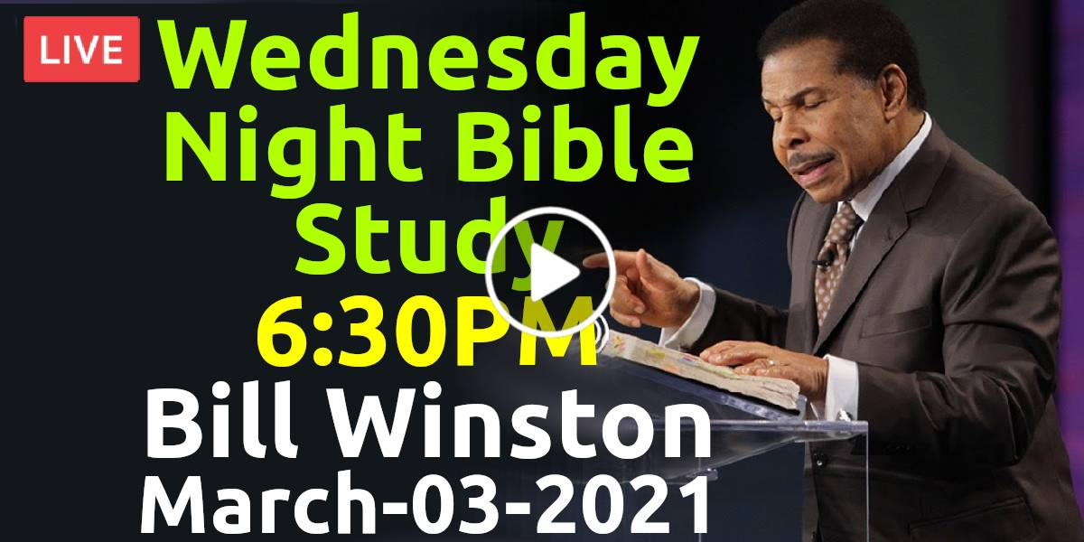 Wednesday Night Bible Study - Bill Winston Ministries, Live Stream (March-03-2021)