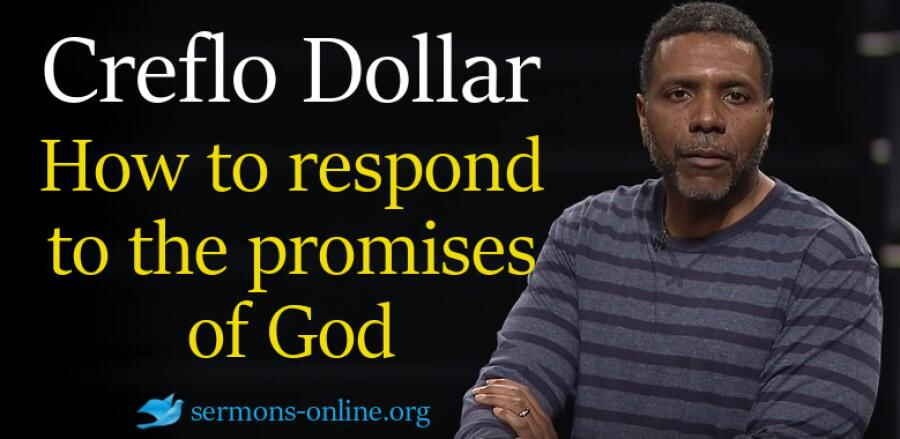 A road map on how to respond to the promises of God - Creflo Dollar