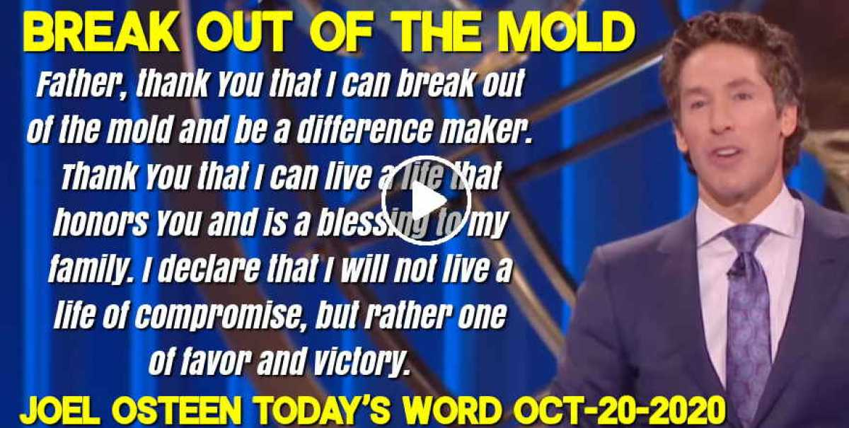 Break Out of the Mold - Joel Osteen Today's Word (October-20-2020)