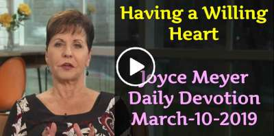 Having a Willing Heart - Joyce Meyer Daily Devotion (March-10-2019)