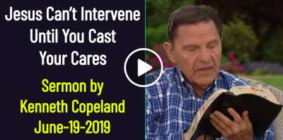 Jesus Can't Intervene Until You Cast Your Cares - Kenneth Copeland (June-19-2019)