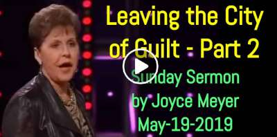 Leaving the City of Guilt (Part 2) - Joyce Meyer (May-19-2019)