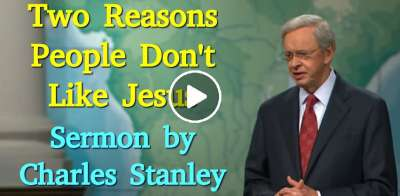 Two Reasons People Don't Like Jesus – Dr. Charles Stanley (July-10-2019)