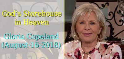 God's Storehouse in Heaven - Gloria Copeland (August-16-2018)