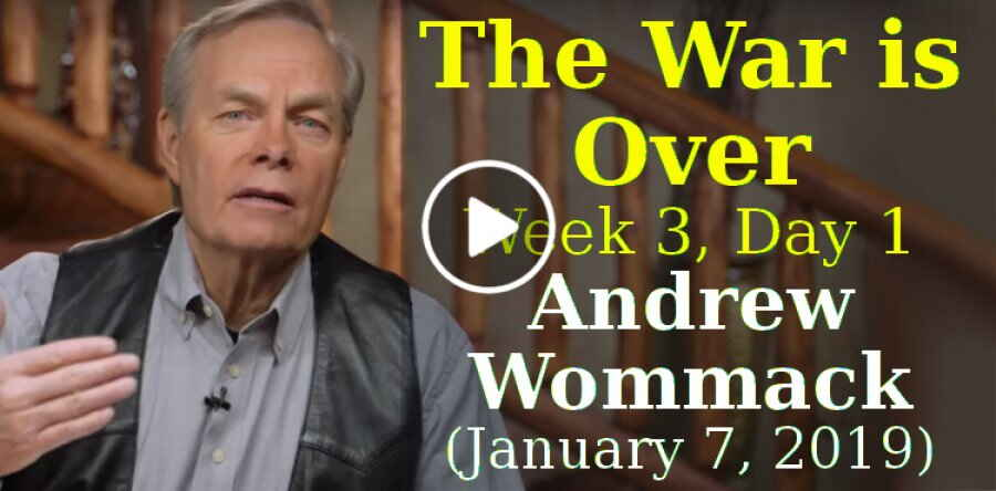 The War is Over - Week 3, Day 1 - The Gospel Truth - Andrew Wommack (January 7, 2019)