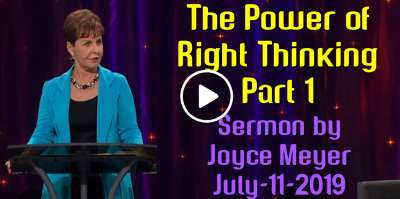 The Power of Right Thinking - Part 1 - Joyce Meyer (July-11-2019)