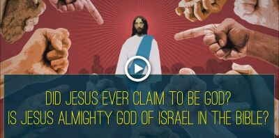 Did Jesus Ever Claim to be God? Is Jesus Almighty God of Israel in the Bible? (August-18-2018)