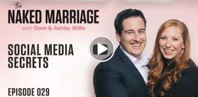 Social Media Secrets - The Naked Marriage Podcast. Dave and Ashley Willis (April-15-2019)
