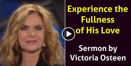 Victoria Osteen sermon Experience the Fullness of His Love - online