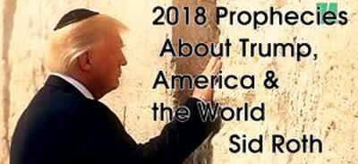 Sid Roth - 2018 Prophecies About Trump, America & the World!