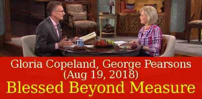 Gloria Copeland, George Pearsons (Aug 19, 2018) - Blessed Beyond Measure