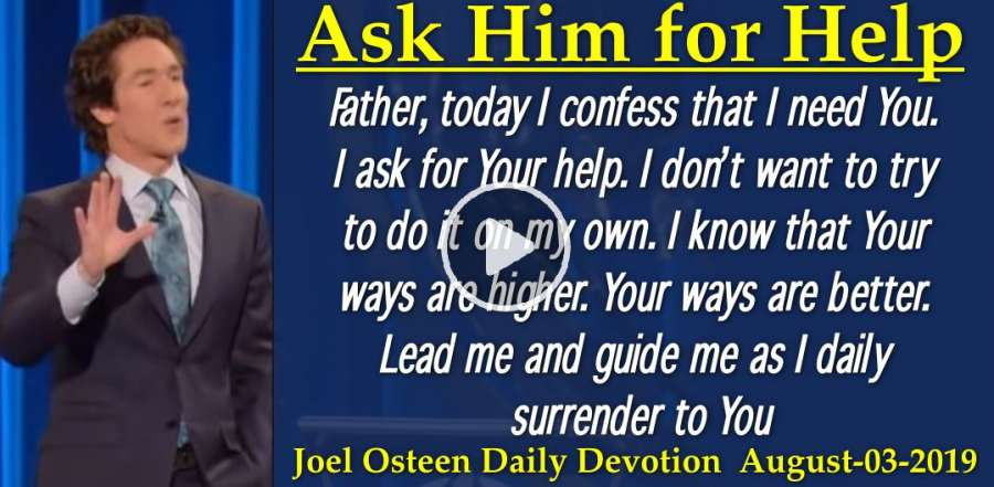 Joel Osteen (August-03-2019) Daily Devotion: Ask Him For Help