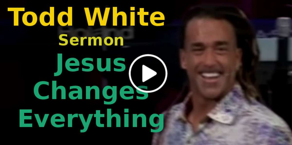 Todd White - Jesus Changes Everything (October-20-2019)