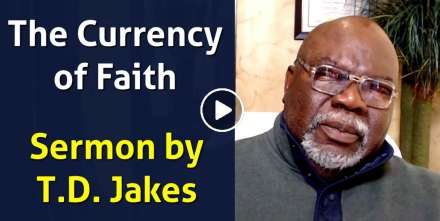 The Currency of Faith - Bishop T.D. Jakes (January-15-2021)