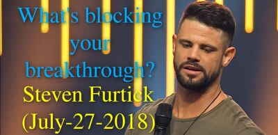 What's blocking your breakthrough? | Pastor Steven Furtick (July-27-2018)
