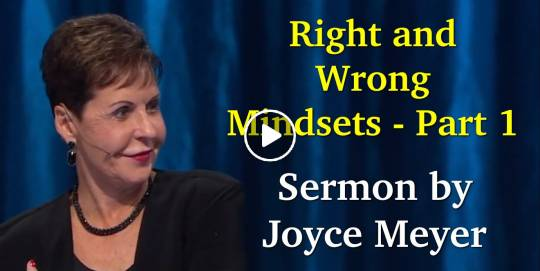 Right and Wrong Mindsets - Part 1 - Joyce Meyer (May-20-2019)