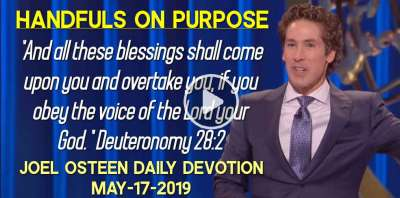 Handfuls on Purpose - Joel Osteen Daily Devotion (May-17-2019)