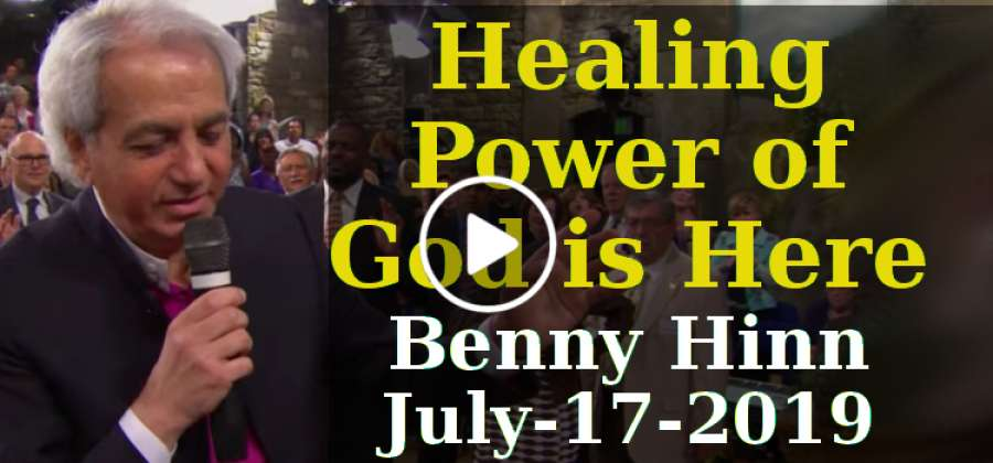 Healing Power of God is Here - A special sermon from Benny Hinn  (July-17-2019)