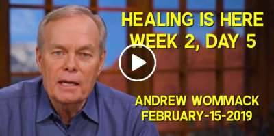 Healing is Here - Gospel Truth TV - Week 2, Day 5 - Andrew Wommack (February-15-2019)