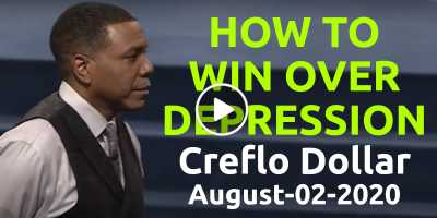 How to Win Over Depression. Ep.1 - Creflo Dollar (May-01-2020)