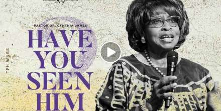 Have You Seen Him - Dr. Cynthia James - TD Jakes Ministries (December-24-2020)
