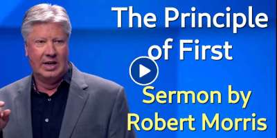 The Principle of First - Robert Morris (March-02-2020)