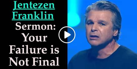 Your Failure is Not Final - Jentezen Franklin (July-17-2019)