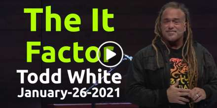 The It Factor - Todd White (January-26-2021)