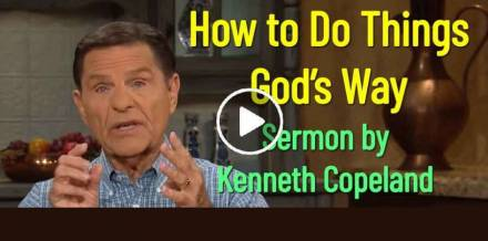 How to Do Things God's Way - Kenneth Copeland (May-20-2019)