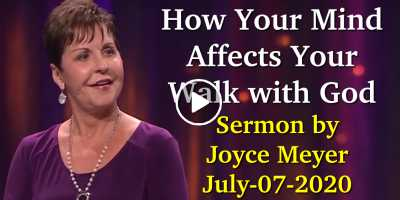 How Your Mind Affects Your Walk with God - Joyce Meyer (July-07-2020)