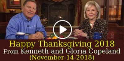 Happy Thanksgiving 2018 From Kenneth and Gloria Copeland (November-14-2018)
