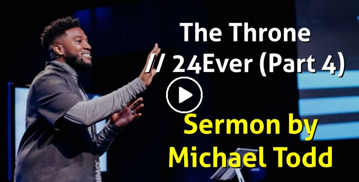 Michael Todd - Sunday Sermon (November-26, 2018) Watch The Throne // 24Ever (Part 4)