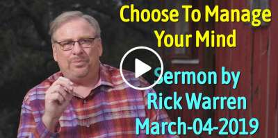 Choose To Manage Your Mind - Rick Warren (March-04-2019)