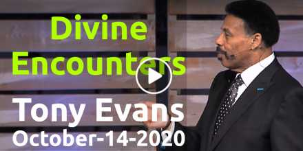 Divine Encounters - Tony Evans (October-14-2020)