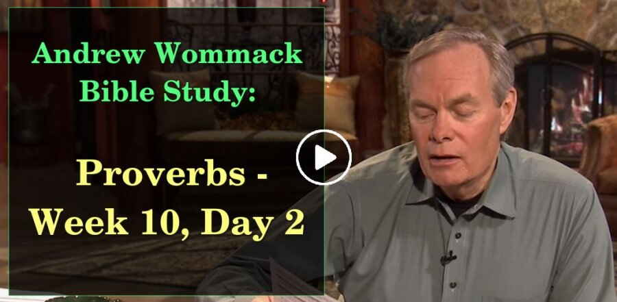 Proverbs - Week 10, Day 2 - The Gospel Truth - Andrew Wommack